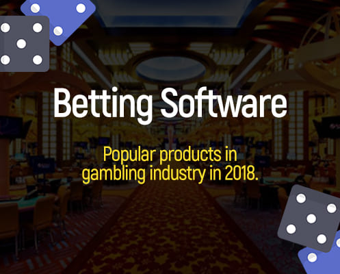 Popular products in the gambling industry for 2018